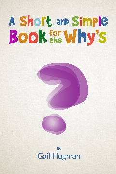 A Short and Simple Book for the Why's