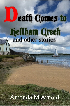 Death Comes to Hellham Creek and Other Stories