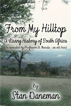 From my Hilltop - A living history of South Africa