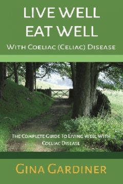 Live Well Eat Well With Ceoliac (Celiac) Disease