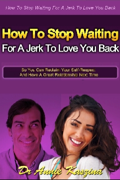 How to stop waiting for a jerk to love you back