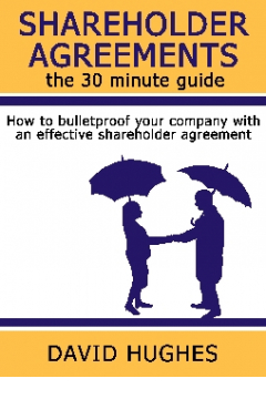 Shareholder Agreements: the 30 minute guide