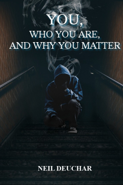 You, Who You Are, and Why You Matter